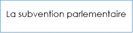 la suvention parlementaire
